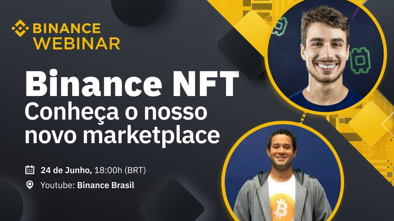 Binance NFT – Conheça o nosso novo marketplace!   Binance Webinar 🇧🇷