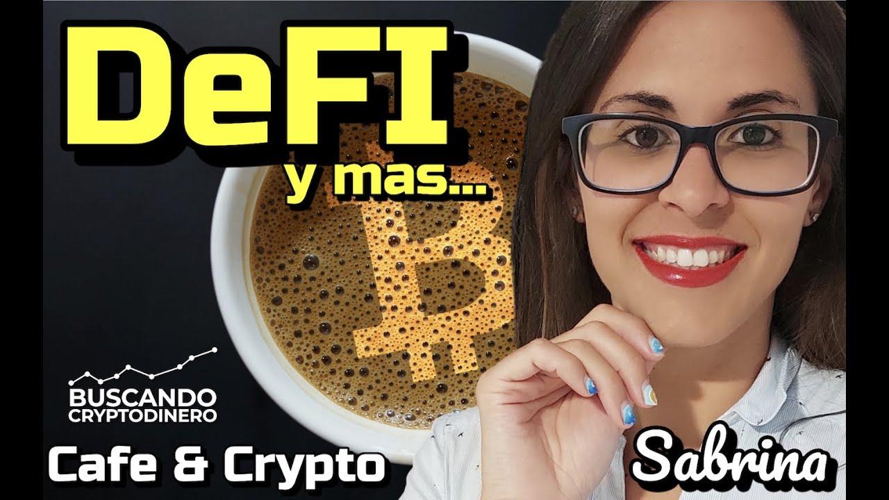 """☕️ DeFI ¿Confiable? y mucho mas con Sabrina """"EmprendoLibre"""" @Cafe y Crypto"""