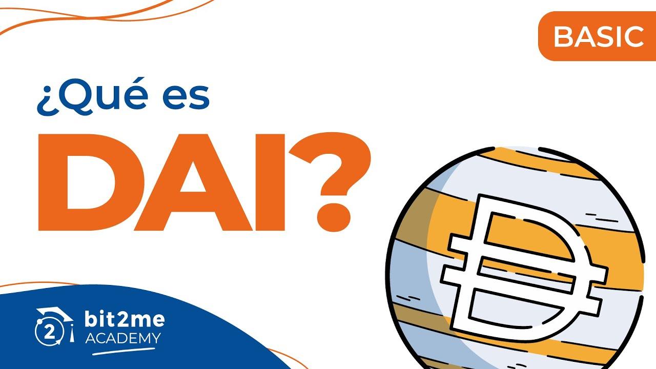 🎓 ¿Qué es DAI? – Bit2Me Academy