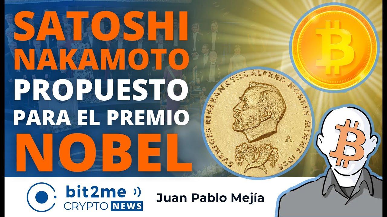 🔵 🏅 SATOSHI NAKAMOTO propuesto para el premio NOBEL de economía – Bit2Me Crypto News