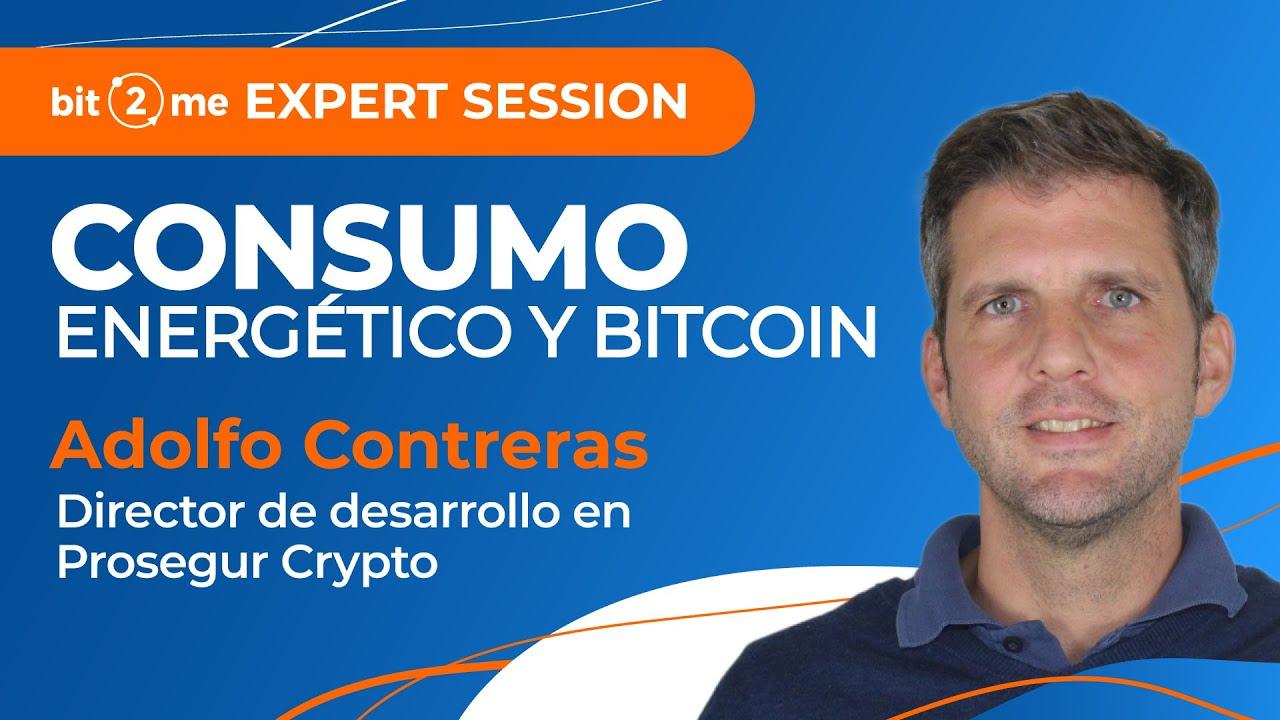 📙 CONSUMO energético y BITCOIN – Bit2Me Expert Session con Adolfo Contreras