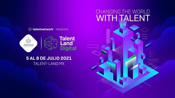 Llega el Jalisco Talent Land Digital 2021, el evento tecnológico más importante de México