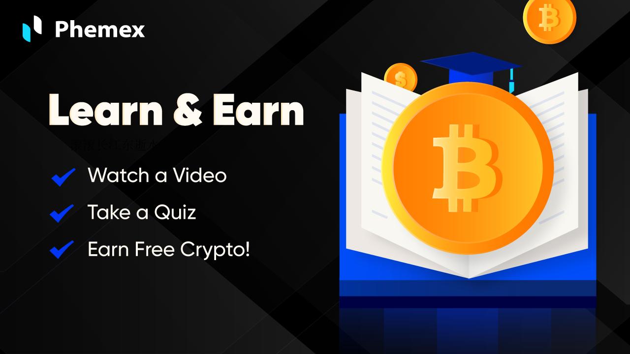 Phemex lanza el programa Learn and Earn para recompensar a los usuarios e impulsar la adopción