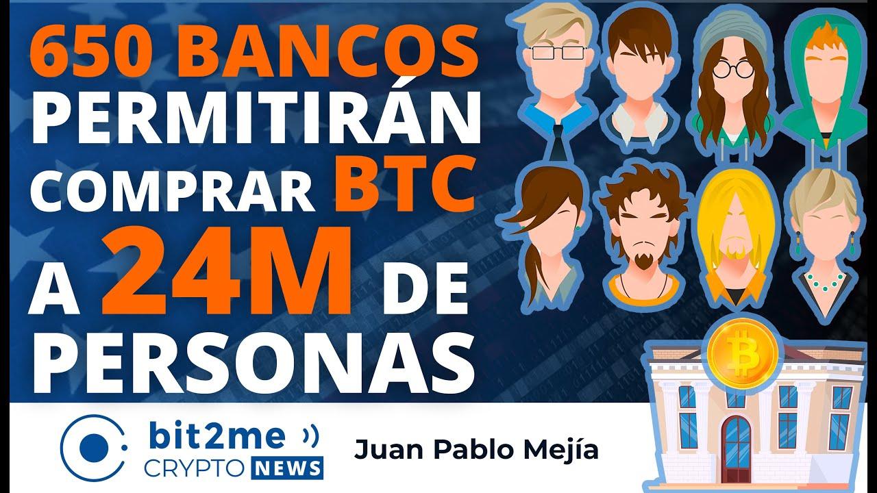 🔵 😲 650 BANCOS permitirán comprar BITCOIN a 24 MILLONES de personas – Bit2Me Crypto News