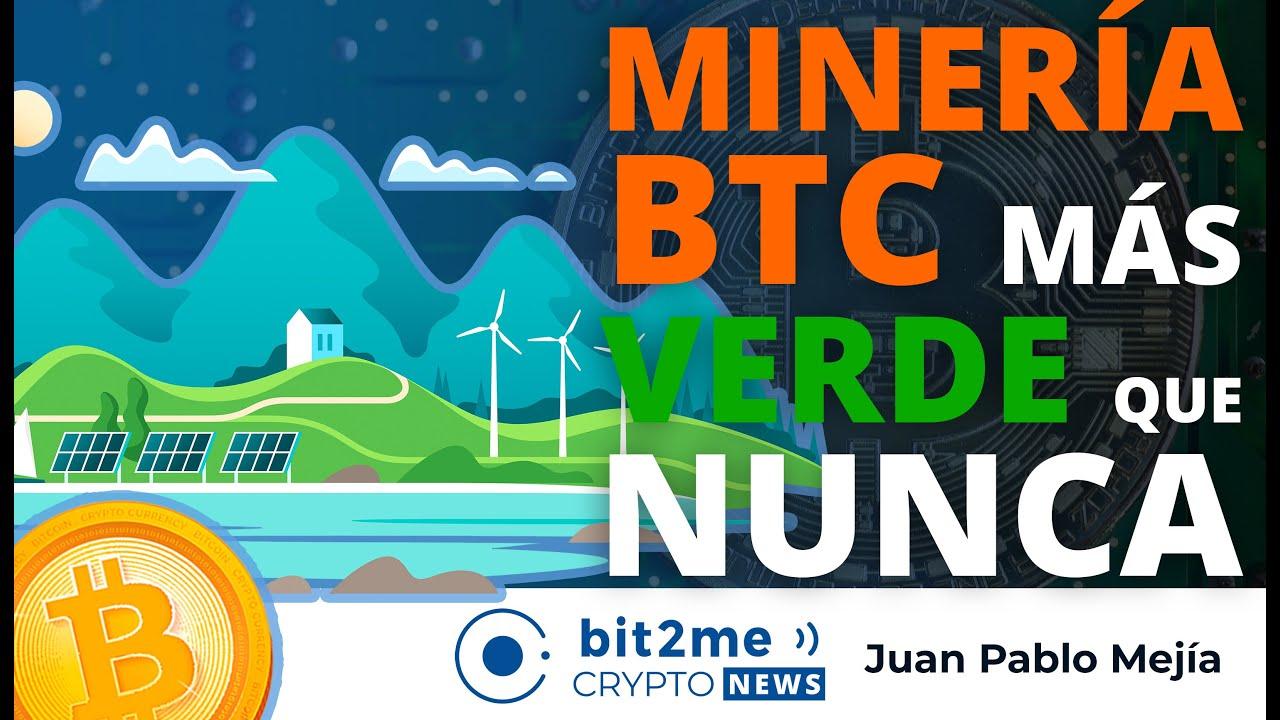🔵 🌲 MINERÍA BITCOIN más VERDE que nunca – Bit2Me Crypto News