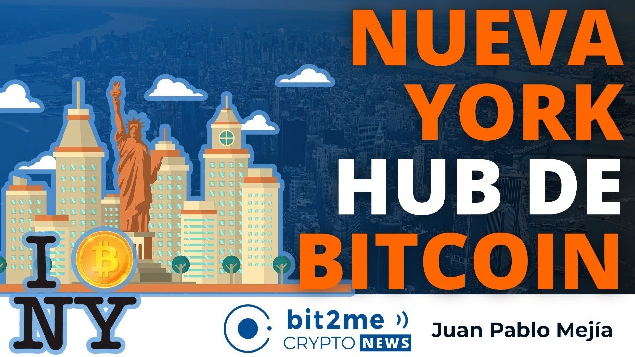 🔵 🗽 NUEVA YORK capital cripto EEUU, HUB BITCOIN  – Bit2Me Crypto News