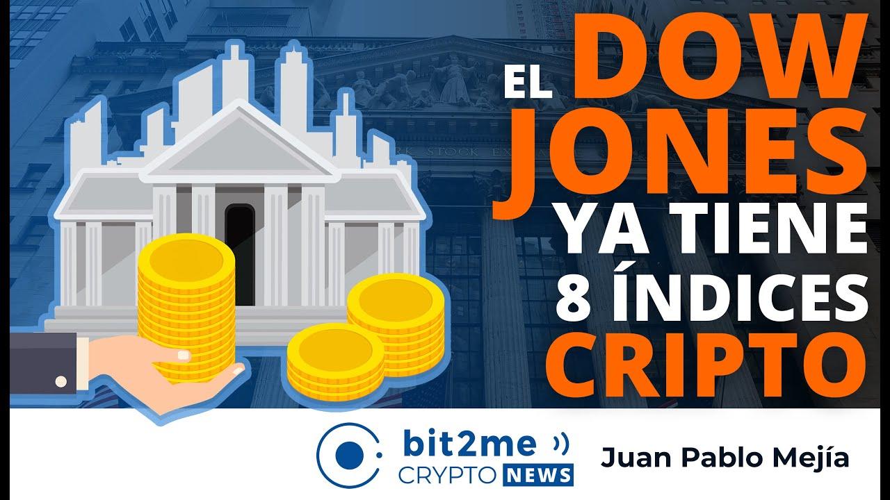 🔵 💱 El DOW JONES ya tiene 8 índices de CRIPTOMONEDAS  – Bit2Me Crypto News