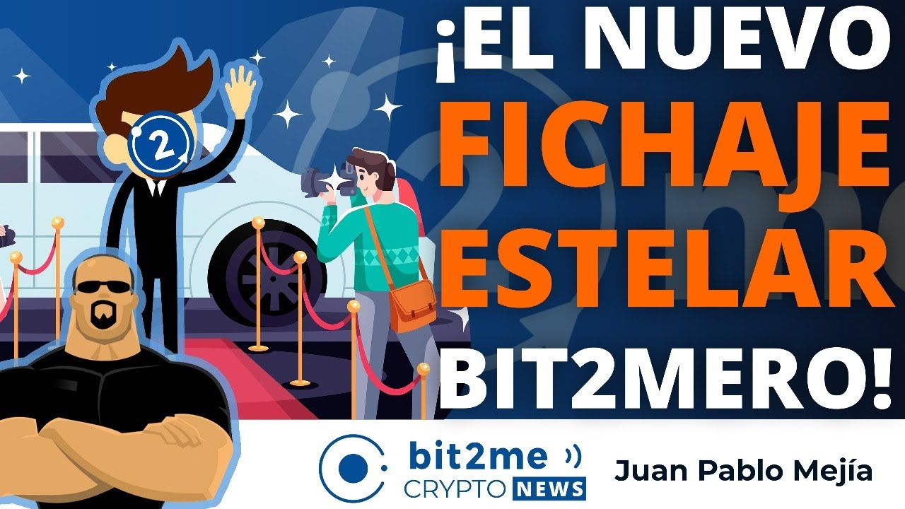 🔵 📢 ¡El nuevo FICHAJE ESTELAR Bit2Mero! – Bit2Me Crypto News