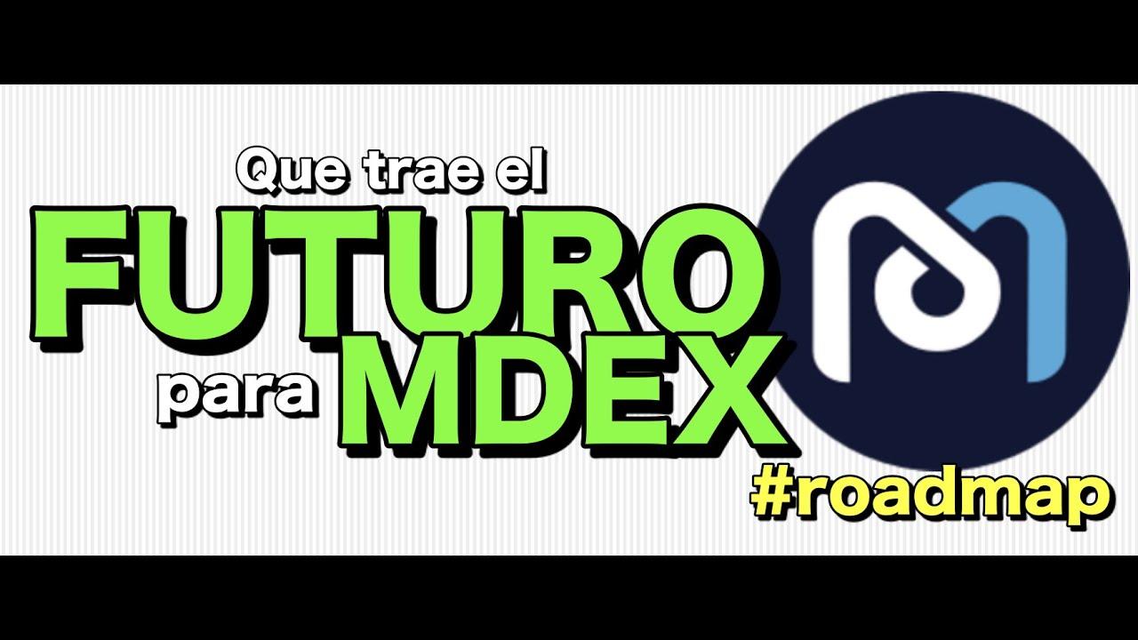 🚀 MDEX ➤ Que esperar en el FUTURO?? #roadmap