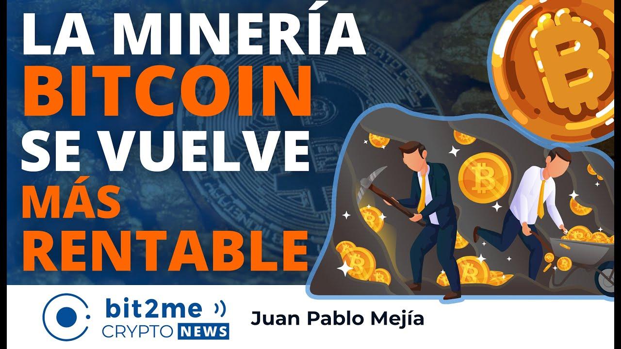 🔵 🤑 La minería BITCOIN se vuelve MÁS RENTABLE – Bit2Me Crypto News