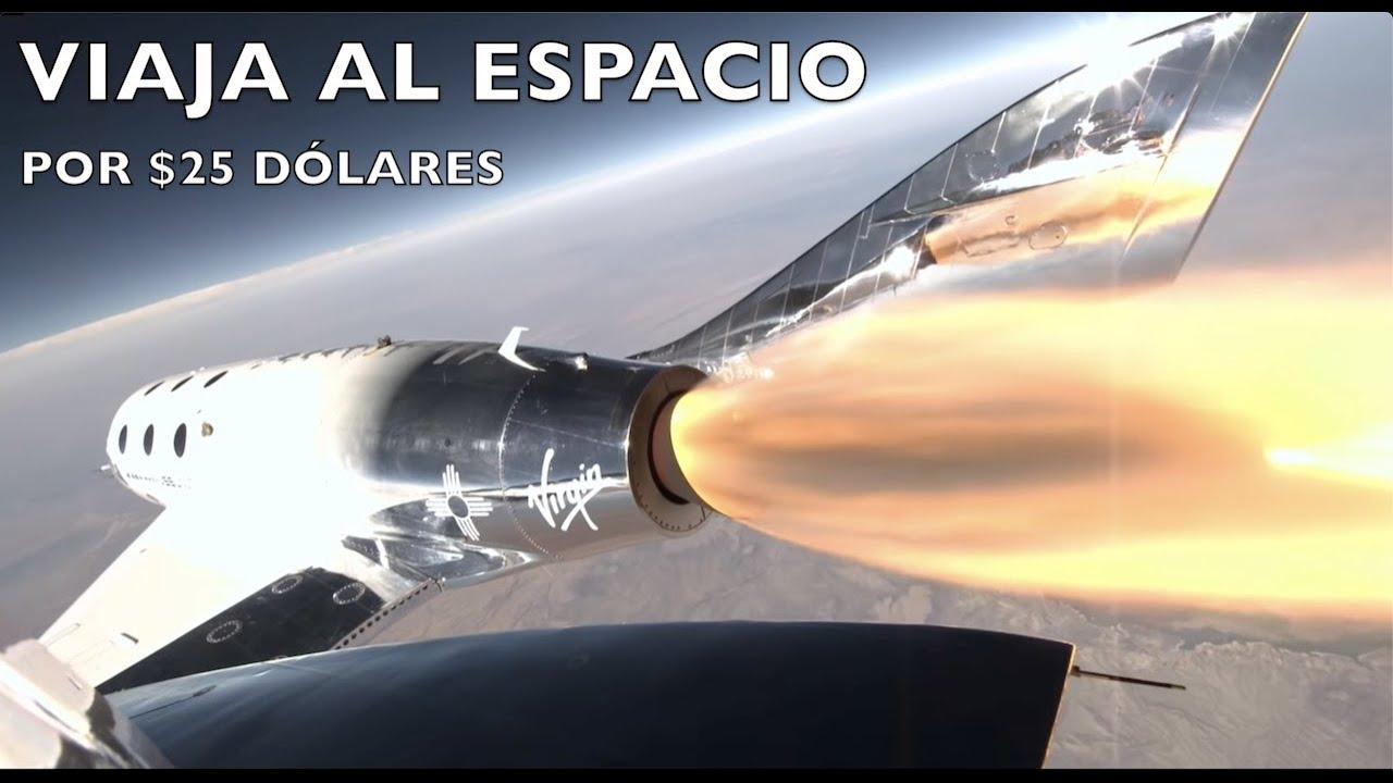 Cómo Viajar al espacio con VIRGIN GALACTIC por $25 dólares