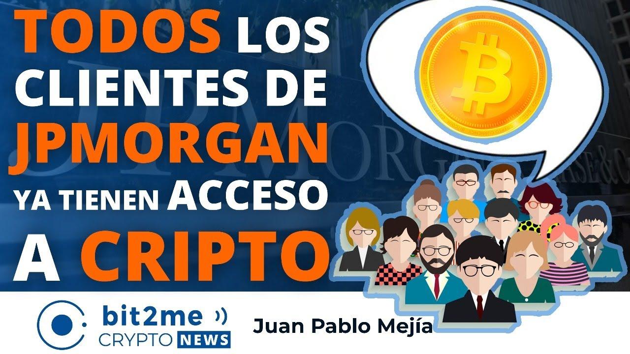 🔵 🙌 TODOS los clientes de JP MORGAN ya tienen acceso a CRIPTO – Bit2Me Crypto News