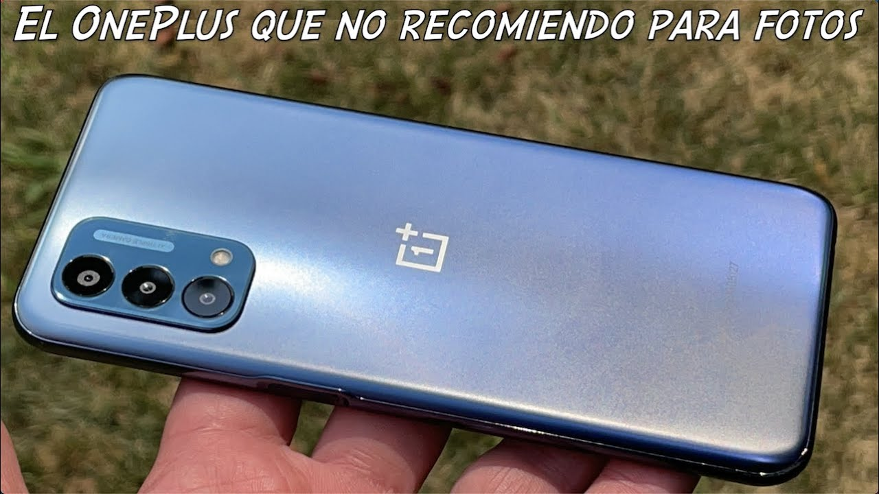 EL OnePlus que no RECOMIENDO por sus cámaras  OnePlus Nord N200 5G