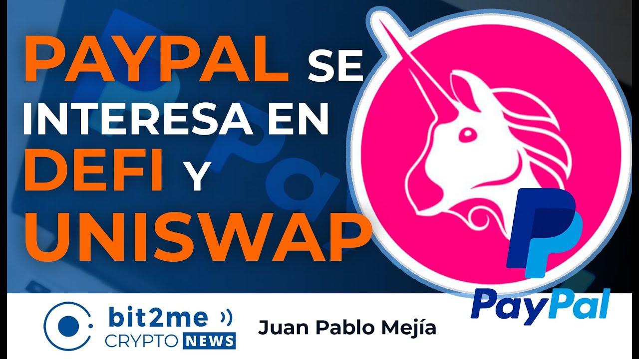 🔵🦄 NOTICIAS CRIPTOMONEDAS – PAYPAL se Interesa en DeFi y UNISWAP – COCA-COLA lanzará NFTs
