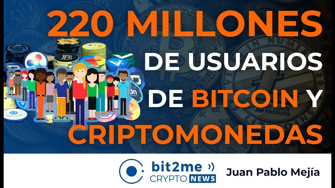 🔵 🌍 NOTICIAS CRIPTOMONEDAS – 220 MILLONES de Usuarios de BITCOIN y CRIPTOMONEDAS en el Mundo