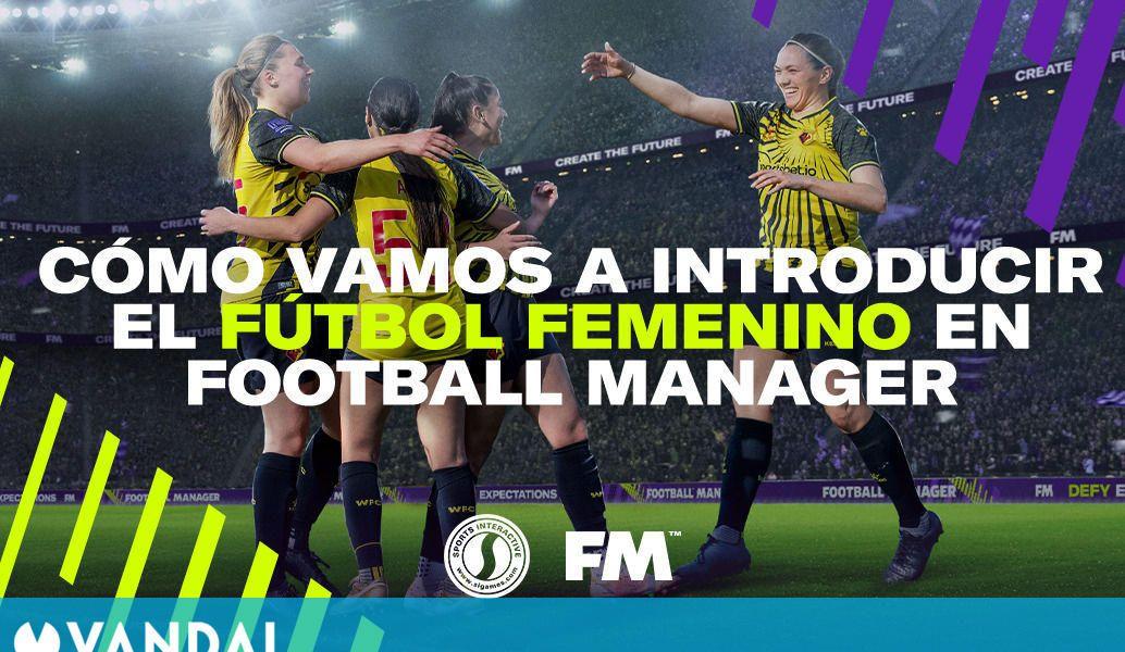 Football Manager, el mejor juego de gestión de fútbol, tendrá equipos y torneos femeninos