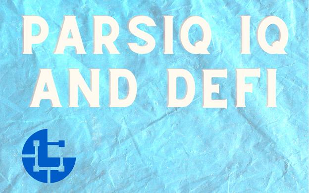 Protocolo IQ de PARSIQ para potenciar proyectos, desarrolladores y usuarios de DeFi