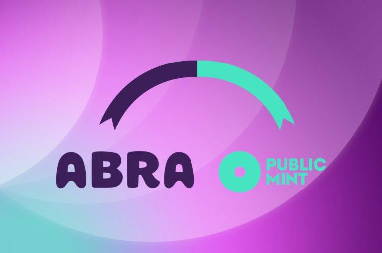 Public Mint se asocia con Abra para aprovechar una fuente adicional de rendimiento para la plataforma EARN