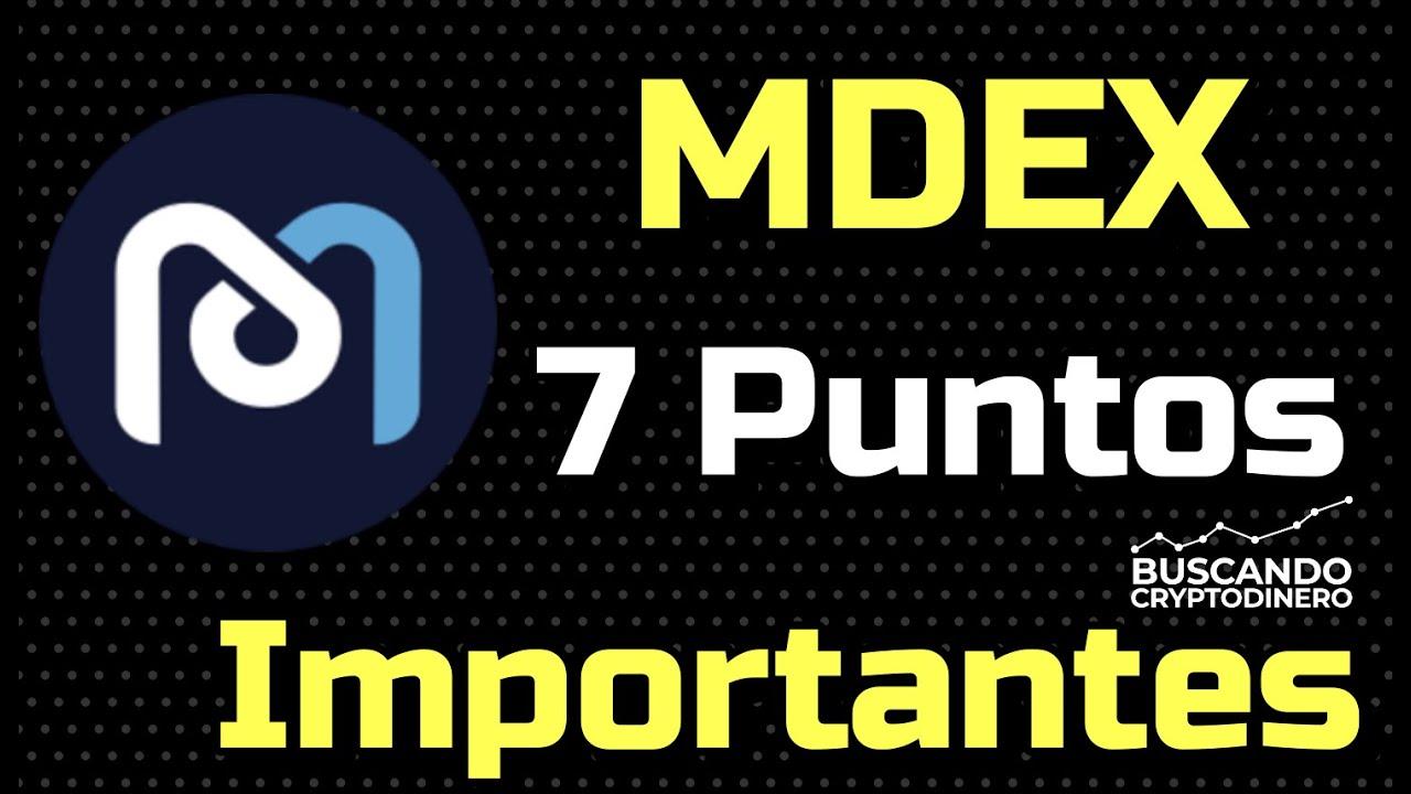 MDEX ➤ 7 Puntos importantes a tomar en cuenta !!!