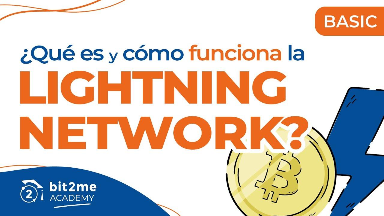 🎓 ¿QUÉ es y Cómo Funciona LIGHTNING NETWORK? – Bit2Me Academy