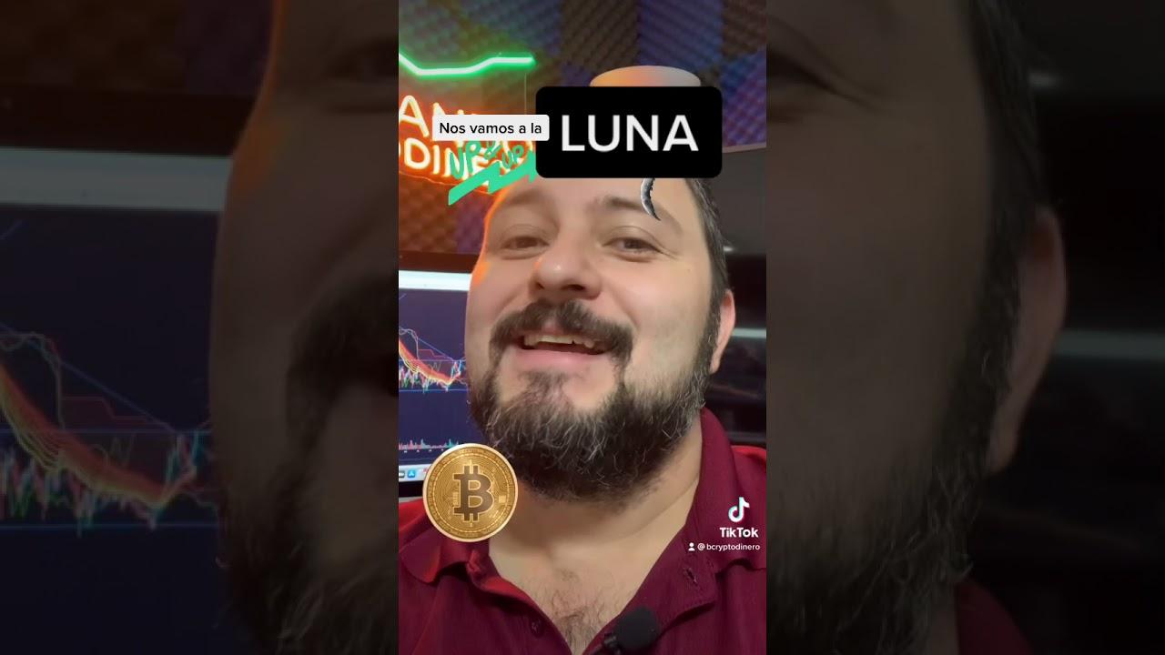 Bitcoin a la LUNA!!!