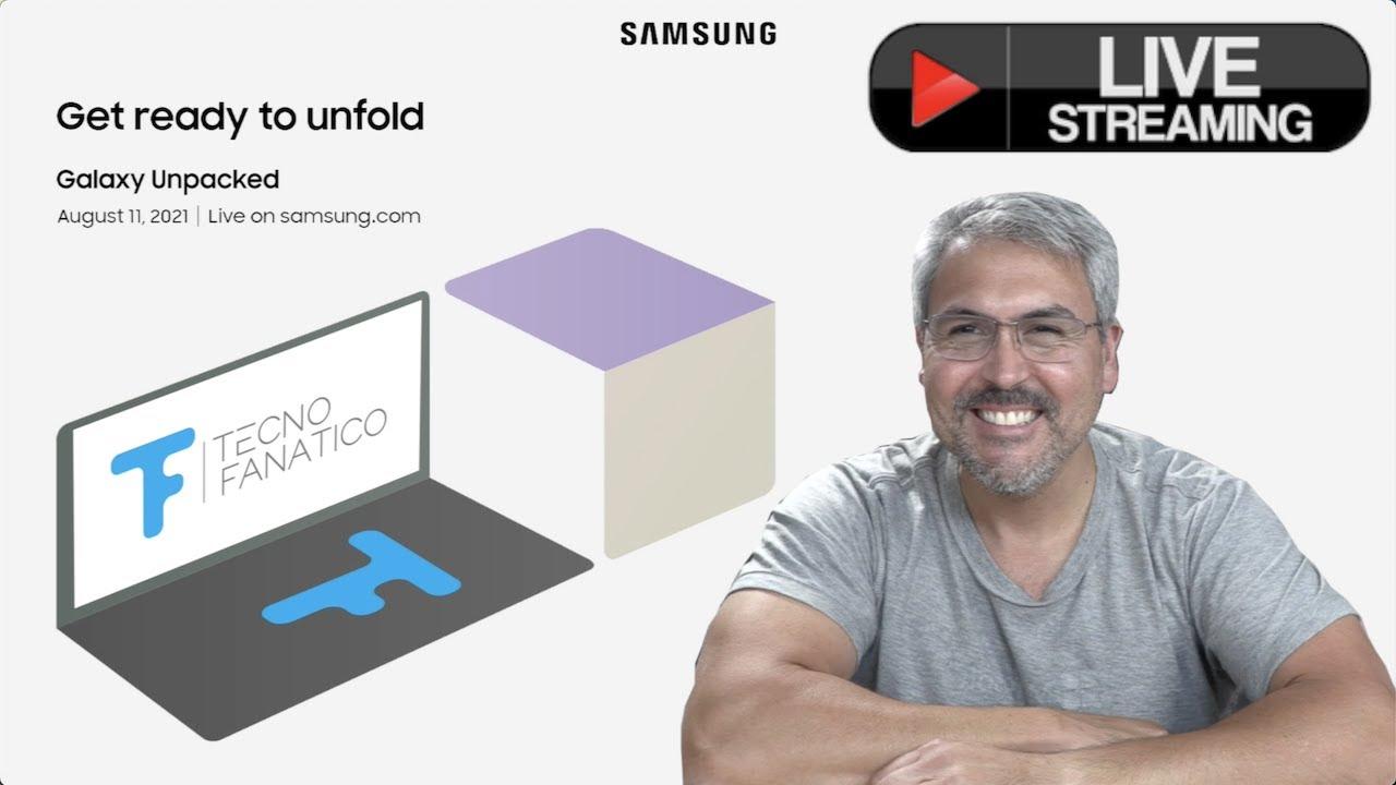 Samsung Galaxy Unpacked 2021 Agosto Plegables en VIVO con Tecnofanatico