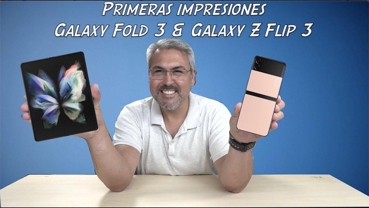 Samsung Galaxy Z Fold 3 & Galaxy Z Flip 3 Primeras impresiones y Especificaciones