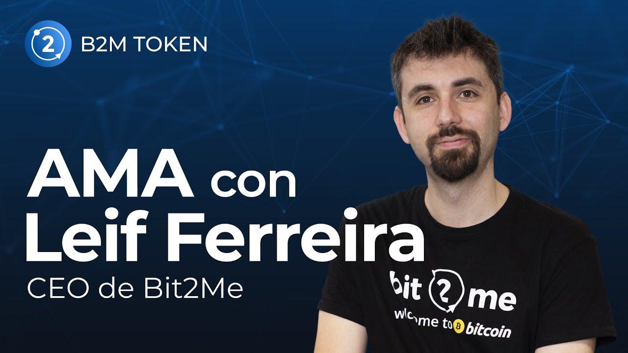 ⭐📣 AMA con Leif Ferreira (CEO de Bit2Me): Token Bit2Me, Roadmap y mucho más