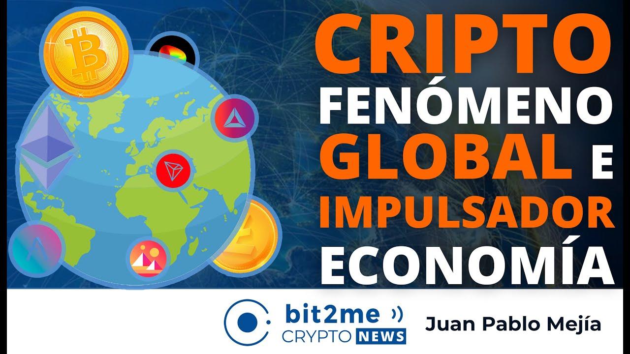 🔵 🌐 CRIPTOMONEDAS fenómeno global e IMPULSADOR de economía – NOTICIAS CRIPTOMONEDAS HOY