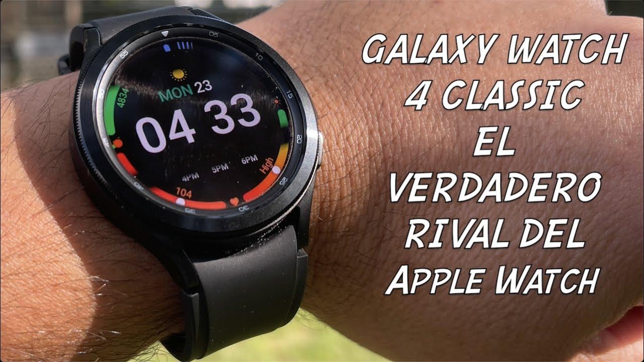 Samsung Galaxy Watch 4 Classic el VERDADERO rival del Apple Watch
