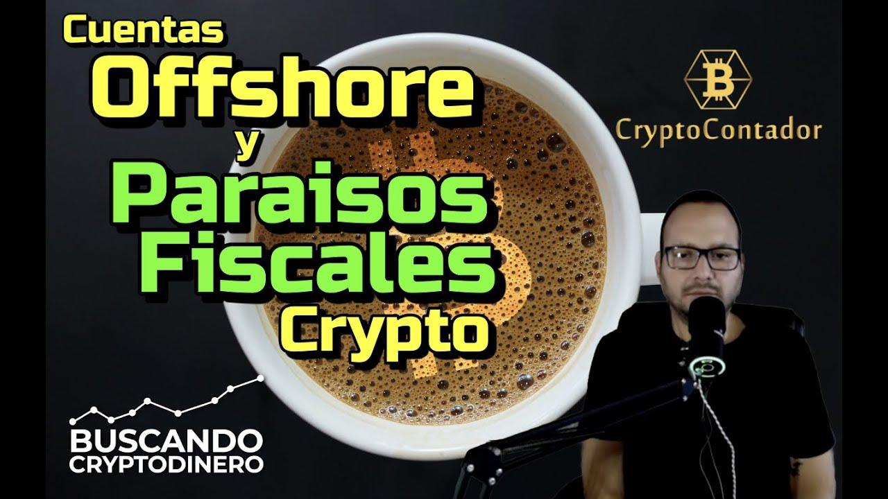 Cuentas Offshore y Paraísos Fiscales para Crypto Inversores: con Cryptocontador: Cafe y Crypto