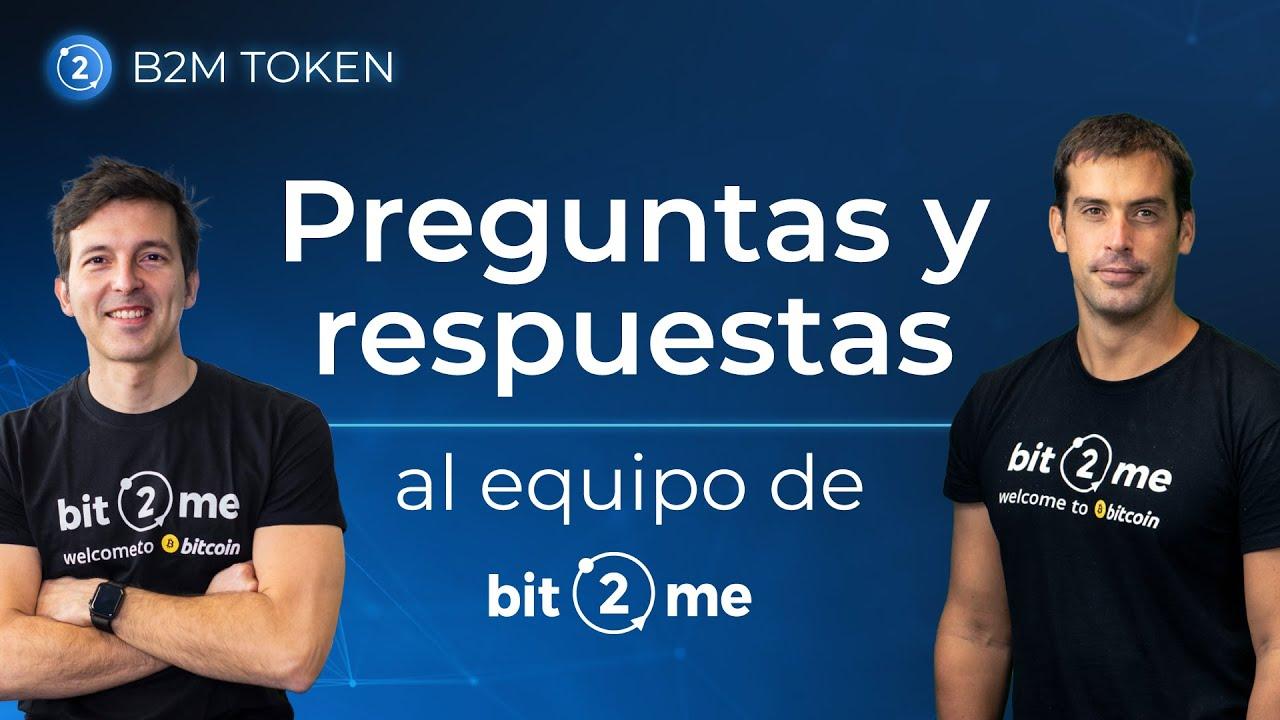 ⭐📣 Preguntas y Respuestas de B2M TOKEN con el Equipo de Bit2Me 2021