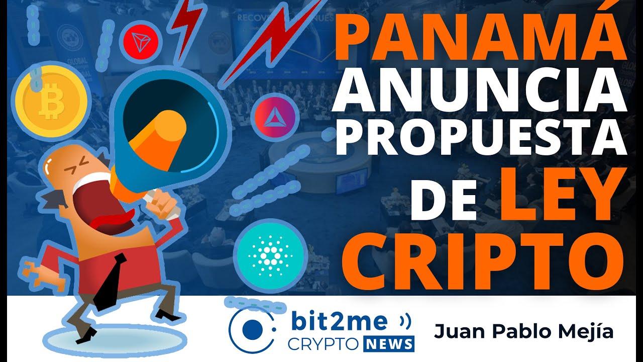🔵 📣 NOTICIAS CRIPTOMONEDAS HOY – PANAMÁ anuncia propuesta de LEY CRIPTOMONEDAS
