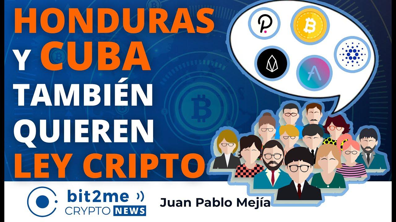 🔵 🗨️ NOTICIAS CRIPTOMONEDAS HOY – CUBA y HONDURAS también quieren leyes CRIPTO
