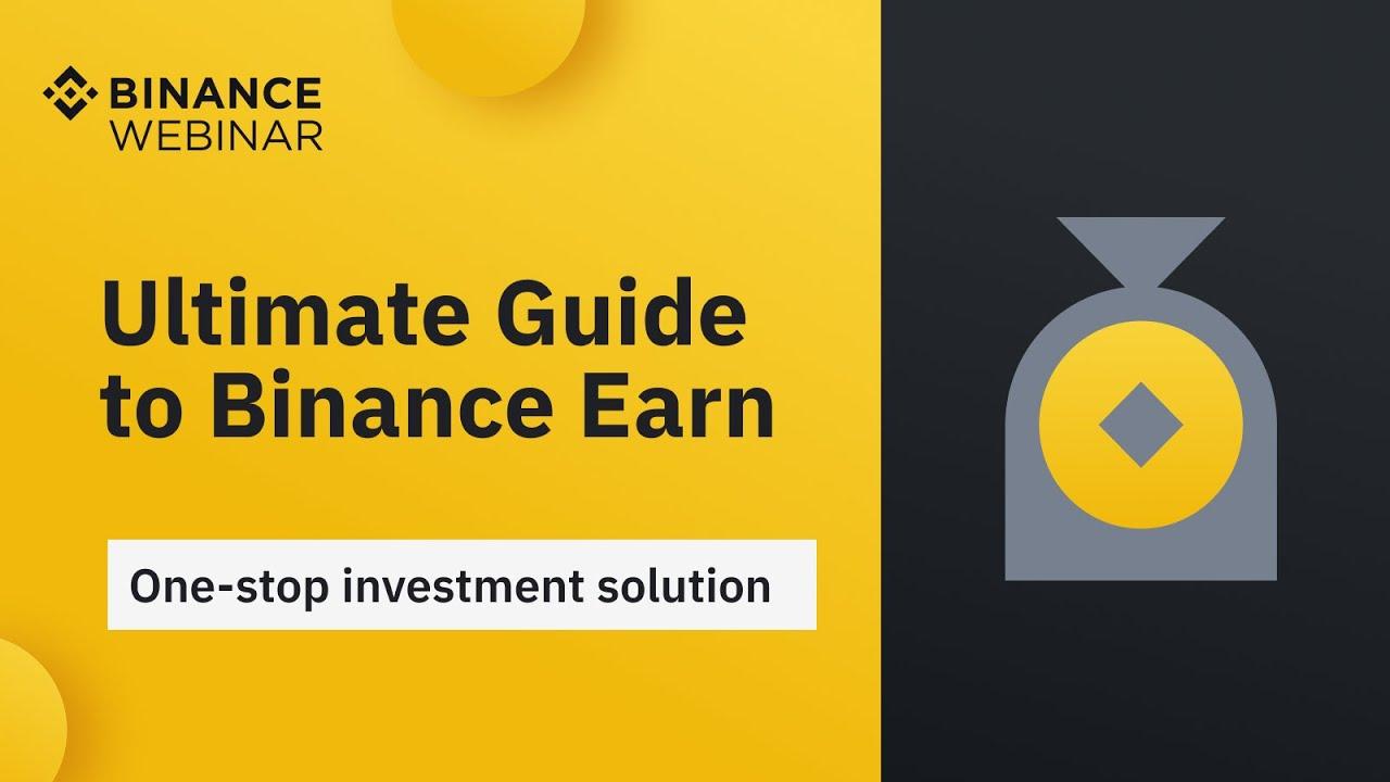 Binance Webinar: Ultimate Guide to using Binance Earn