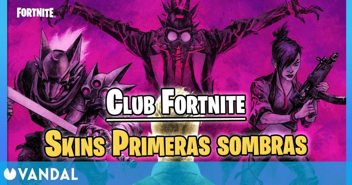 Club de Fortnite presenta 'Las primeras sombras': 3 nuevas skins especiales