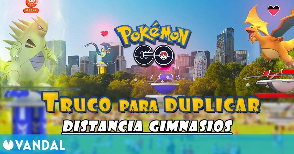 Pokémon GO: Descubierto un truco que duplica el alcance de los gimnasios