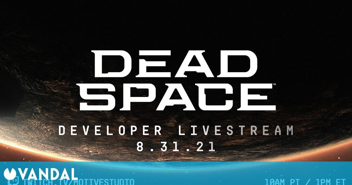 Dead Space Remake: Sigue aquí la presentación con 'gameplay' hoy a las 19:00