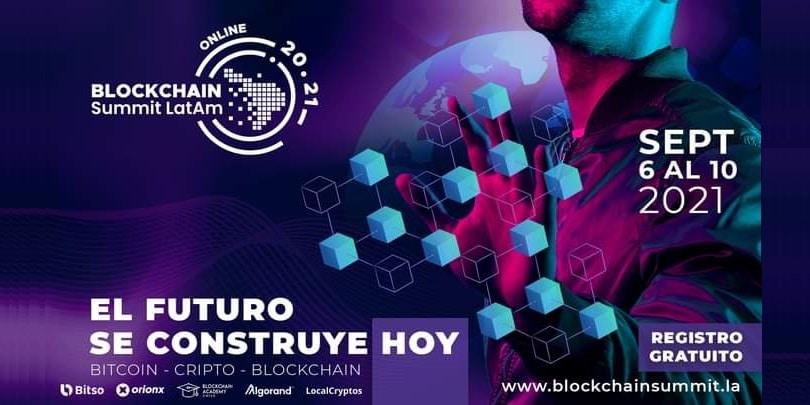 ¿Entusiasta de la tecnología blockchain? No te pierdas el Blockchain Summit Latam 2021