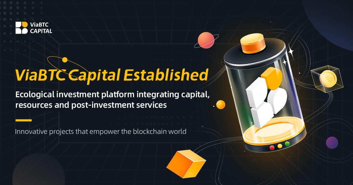 El establecimiento de ViaBTC Capital renueva el ecosistema de inversión Blockchain