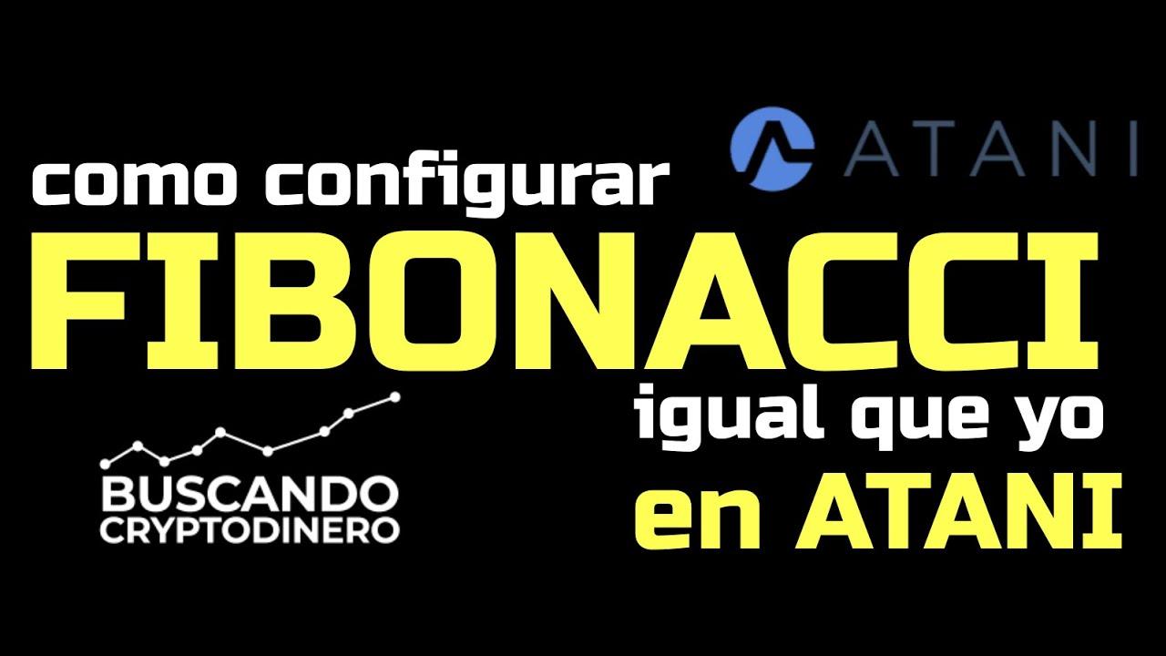 Como configuro mi Retroceso Fibonacci en ATANI !!