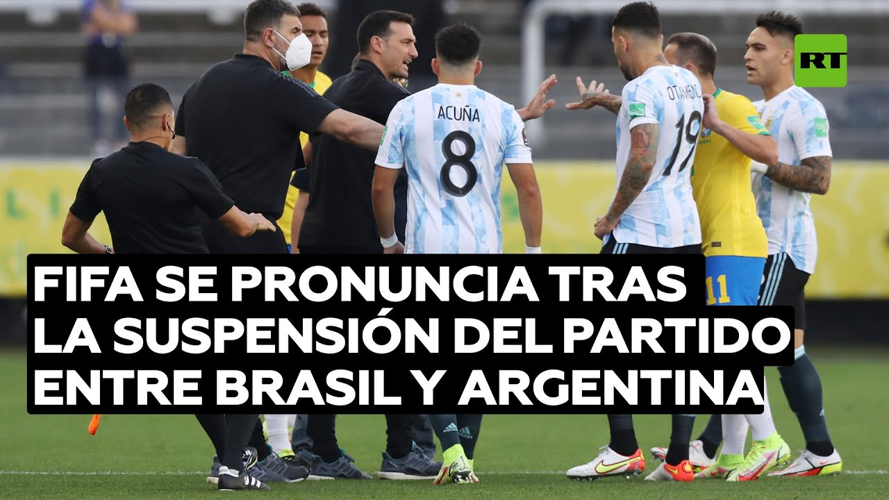 La FIFA se pronuncia tras la suspensión del partido entre Brasil y Argentina