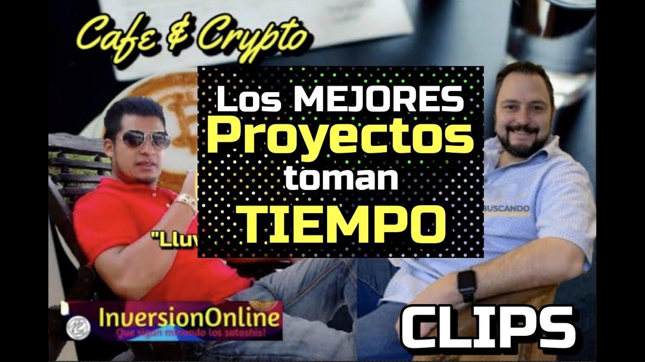 ☕️📎 Los GRANDES proyectos toman TIEMPO con InversionOnline: Cafe y Crypto *CLIPS*