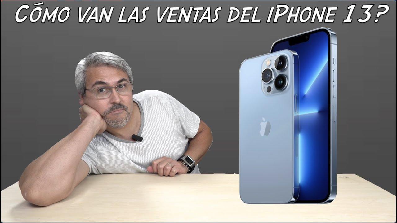 Cómo van las VENTAS del iPHONE 13?????
