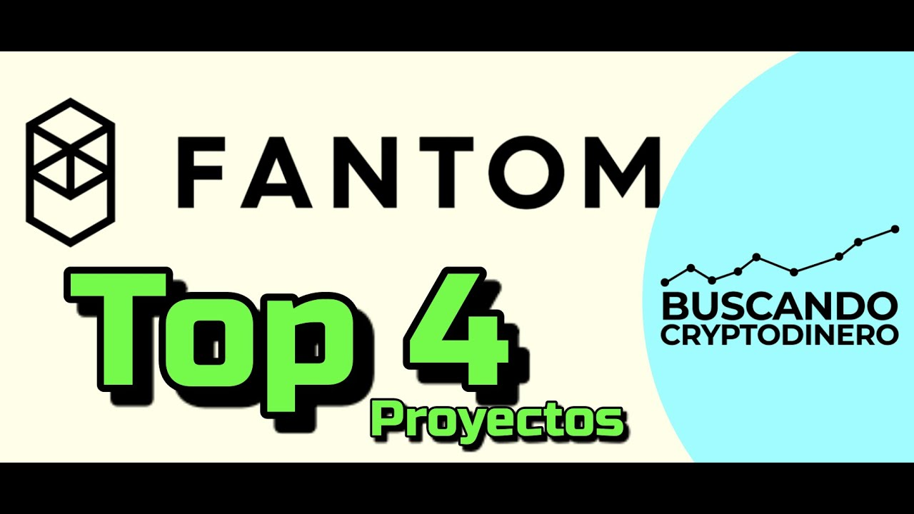 💎 TOP 4 proyectos del Ecosistema de FANTOM !!!
