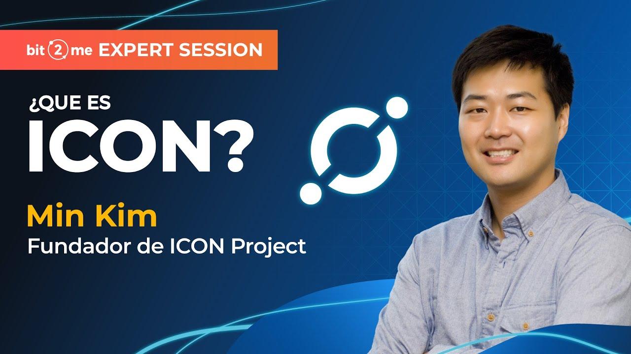 📙 ¿Qué es ICON (ICX)? con Min Kim, Fundador de ICON Project – Bit2Me Expert Session