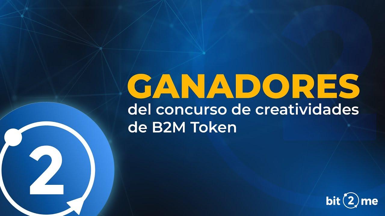 """💸🔥GANADORES Concurso """"Creatividades B2M TOKEN"""""""