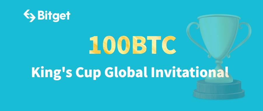 Bitget lanzará King's Cup Global Invitational con un premio acumulado de hasta 100 BTC