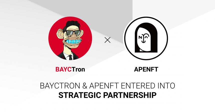 APENFT anuncia asociación estratégica con BAYCTron;  Justin Sun de Tron lo sigue de cerca