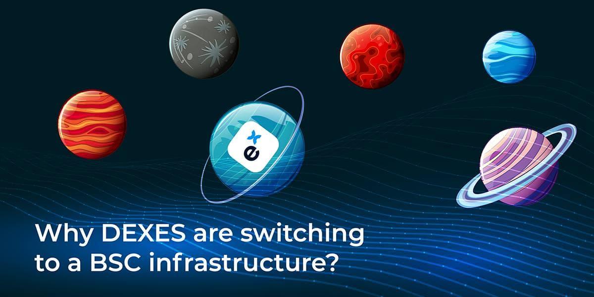 Por qué los DEX se están cambiando a la infraestructura BSC